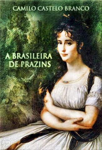 Resumo A Brasileira de Prazins - Camilo Castelo Branco