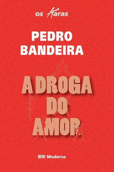Resumo A Droga do Amor - Pedro Bandeira