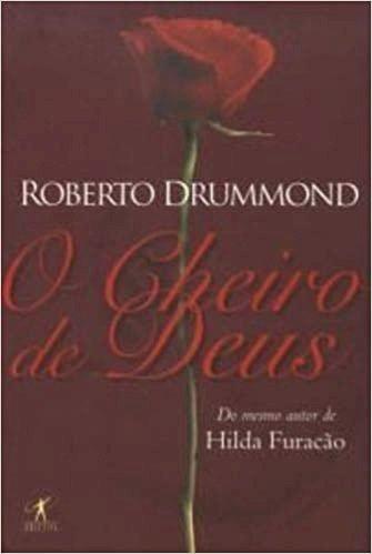 Resumo O Cheiro de Deus - Roberto Drummond
