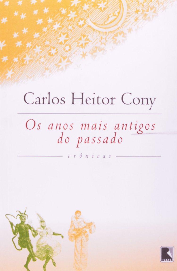 Resumo Os anos mais antigos do passado - Carlos Heitor Cony