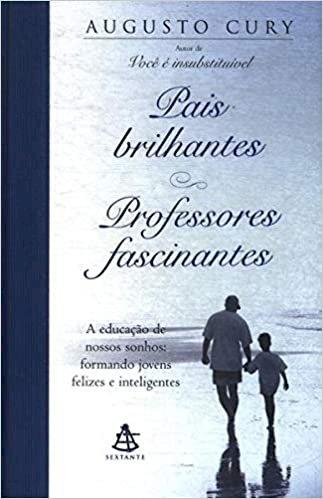 Resumo Pais Brilhantes, Professores Fascinantes