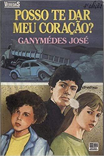 Resumo Posso te dar meu coração - Ganymédes José
