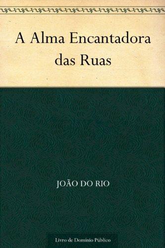 Resumo A Alma Encantadora das Ruas - João do Rio