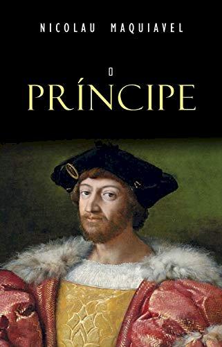 Resumo do Livro O Príncipe de Nicolau Maquiavel