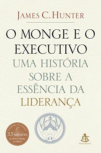 Resumo O Monge e o Executivo - James C. Hunter
