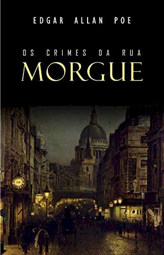 Resumo Os Crimes da Rua Morgue de Edgar Allan Poe