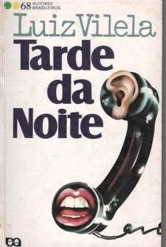 Resumo Tarde da Noite - Luiz Vilela