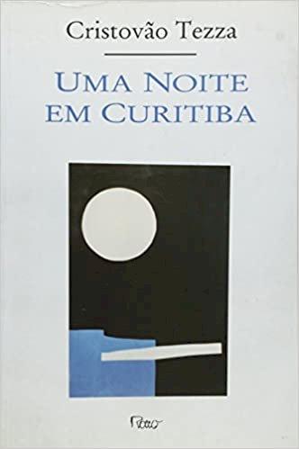 Resumo Uma noite em Curitiba - Cristovão Tezza