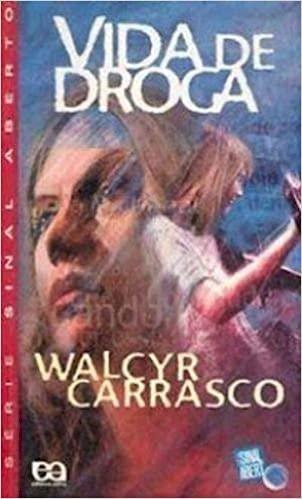 Resumo Vida de Droga – Walcyr Carrasco