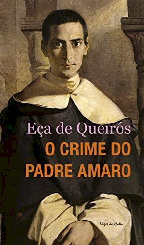 Resumo O Crime do Padre Amaro - Eça de Queirós