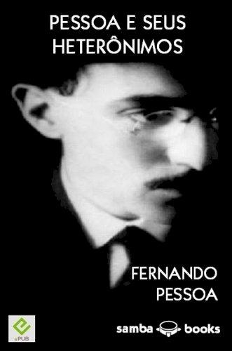 Resumo Heterônimos de Pessoa - Fernando Pessoa