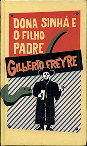 Resumo Dona Sinhá e o Filho Padre - Gilberto Freyre