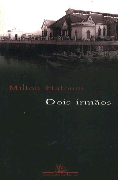 Resumo II Dois Irmãos - Milton Hatoum