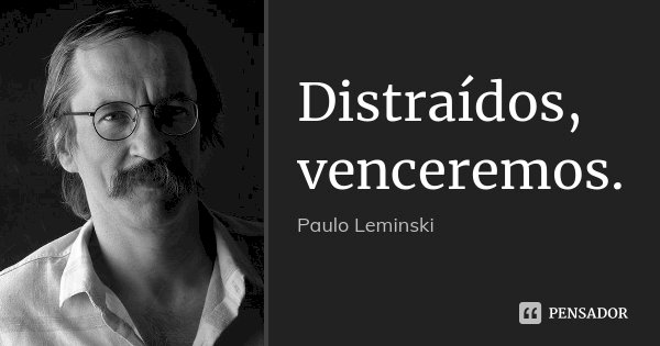 Resumo Distraídos Venceremos - Paulo Leminski