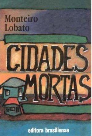 Resumo Cidades Mortas - Monteiro Lobato