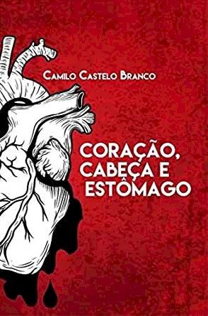 Resumo Coração, Cabeça e Estômago - Camilo Castelo Branco