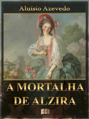 Resumo A Mortalha de Alzira - Aluísio de Azevedo